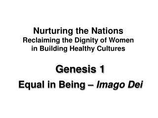 Genesis 1 Equal in Being –  Imago Dei