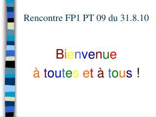 Rencontre FP1 PT 09 du 31.8.10