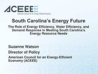 Suzanne Watson Director of Policy American Council for an Energy-Efficient Economy (ACEEE)