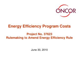 Energy Efficiency Program Costs Project No. 37623 Rulemaking to Amend Energy Efficiency Rule