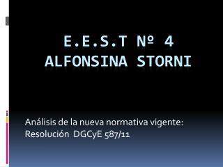 E.E.S.T Nº 4 ALFONSINA STORNI