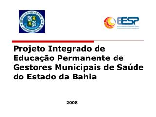 Projeto Integrado de Educação Permanente de Gestores Municipais de Saúde do Estado da Bahia