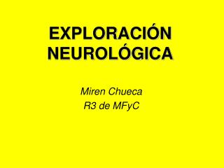 EXPLORACI�N NEUROL�GICA