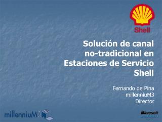 Soluci�n de canal  no-tradicional en Estaciones de Servicio Shell