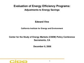 Evaluation of Energy Efficiency Programs:  Adjustments to Energy Savings Edward Vine
