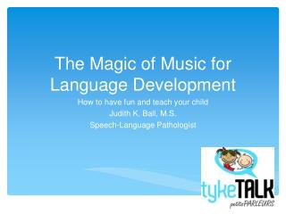 The Magic of Music for Language Development