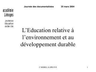 L'Education relative à l'environnement et au développement durable