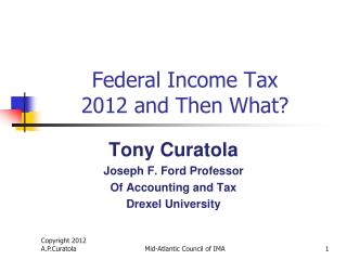 Federal Income Tax  2012 and Then What?