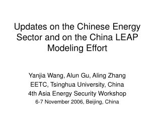 Updates on the Chinese Energy Sector and on the China LEAP Modeling Effort