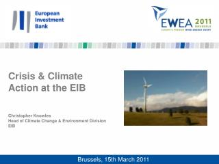 Crisis & Climate  Action at the EIB Christopher Knowles