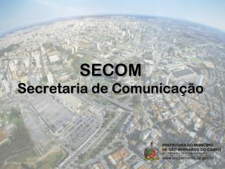 SECOM  Secretaria de Comunicação
