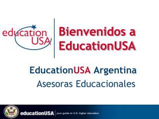 Bienvenidos a EducationUSA