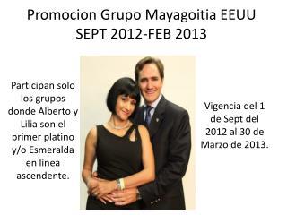 Promocion Grupo  Mayagoitia EEUU SEPT 2012-FEB 2013