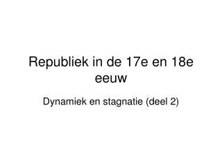 Republiek in de 17e en 18e eeuw
