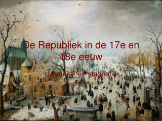 De Republiek in de 17e en 18e eeuw