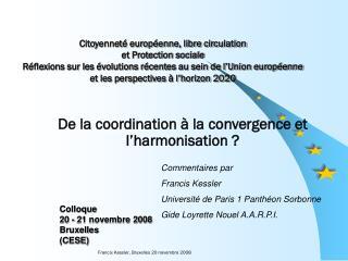 De la coordination à la convergence et l'harmonisation ?