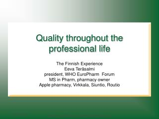 Quality throughout the professional life