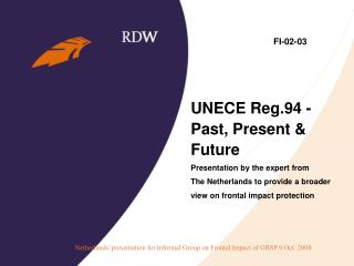 UNECE Reg.94 - Past, Present & Future  Presentation by the expert from