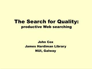 The Search for Quality:  productive Web searching