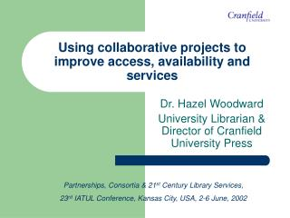Using collaborative projects to improve access, availability and services