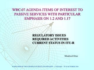 WRC-07 AGENDA ITEMS OF INTEREST TO PASSIVE SERVICES WITH PARTICULAR EMPHASIS ON 1.2 AND 1.17