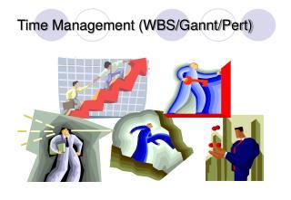 Time  Management (WBS/Gannt/Pert)