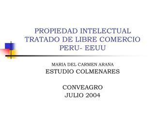 PROPIEDAD INTELECTUAL TRATADO DE LIBRE COMERCIO PERU- EEUU