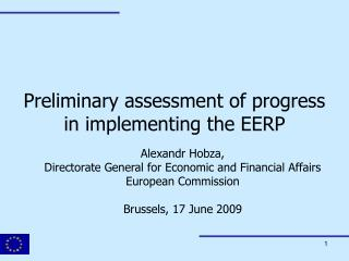 Preliminary assessment of progress in implementing the EERP