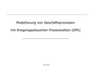 Modellierung von Geschäftsprozessen mit Ereignisgesteuerten Prozessketten (EPK)