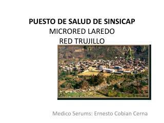 PUESTO DE SALUD DE SINSICAP MICRORED LAREDO RED TRUJILLO