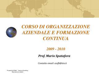 CORSO DI ORGANIZZAZIONE AZIENDALE E FORMAZIONE CONTINUA 2009 - 2010