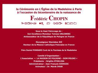 La C r monie en L  glise de la Madeleine   Paris    l occasion du bicentenaire de la naissance de Fr d ric CHOPIN  Paris
