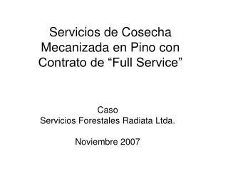"Servicios de Cosecha Mecanizada en Pino con Contrato de ""Full Service"""