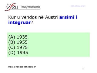 Kur u vendos në Austri  arsimi i integruar ?