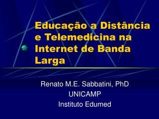 Educação a Distância e Telemedicina na Internet de Banda Larga
