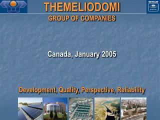 THEMELIODOMI GROUP OF COMPANIES Canada, January  200 5