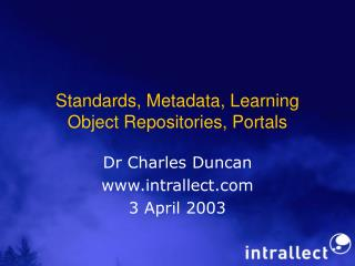 Standards, Metadata, Learning Object Repositories, Portals