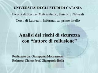 UNIVERSITA' DEGLI STUDI DI CATANIA Facoltà di Scienze Matematiche, Fisiche e Naturali