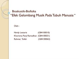 """Bioakustik-Biofisika """" Efek Gelombang Musik Pada Tubuh Manusia  """""""
