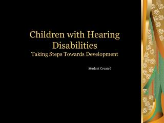 Children with Hearing Disabilities Taking Steps Towards Development
