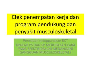 Efek penempatan kerja dan  program  pendukung dan penyakit  musculoskeletal