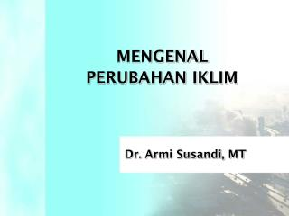 MENGENAL  PERUBAHAN IKLIM