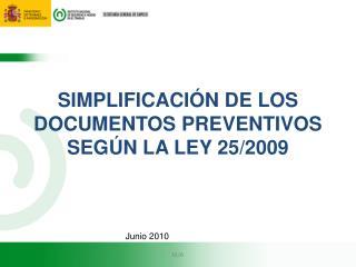SIMPLIFICACIÓN DE LOS DOCUMENTOS PREVENTIVOS SEGÚN LA LEY 25/2009