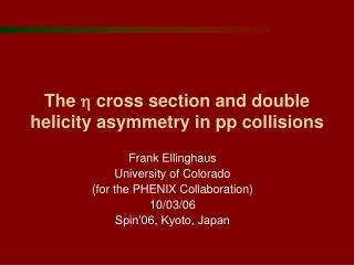 The  h  cross section and double helicity asymmetry in pp collisions
