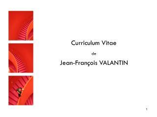 Curriculum Vitae   de Jean-François VALANTIN