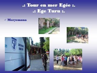 .: Tour en mer Egée :.  .: Ege Turu :.