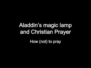 Aladdin's magic lamp  and Christian Prayer
