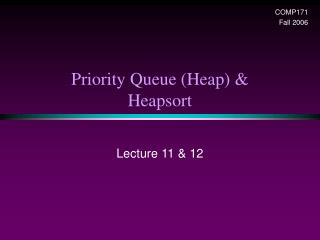 Priority Queue (Heap) & Heapsort