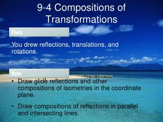 9-4 Compositions of Transformations