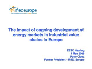 The impact of ongoing development of energy markets in industrial value chains in Europe